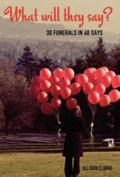 by: SUBMITTED - 'What Will They Say? 30 Funerals in 60 Days' was released Sept. 15. You can purchase copies of the book on Amazon and at Barnes and Noble.