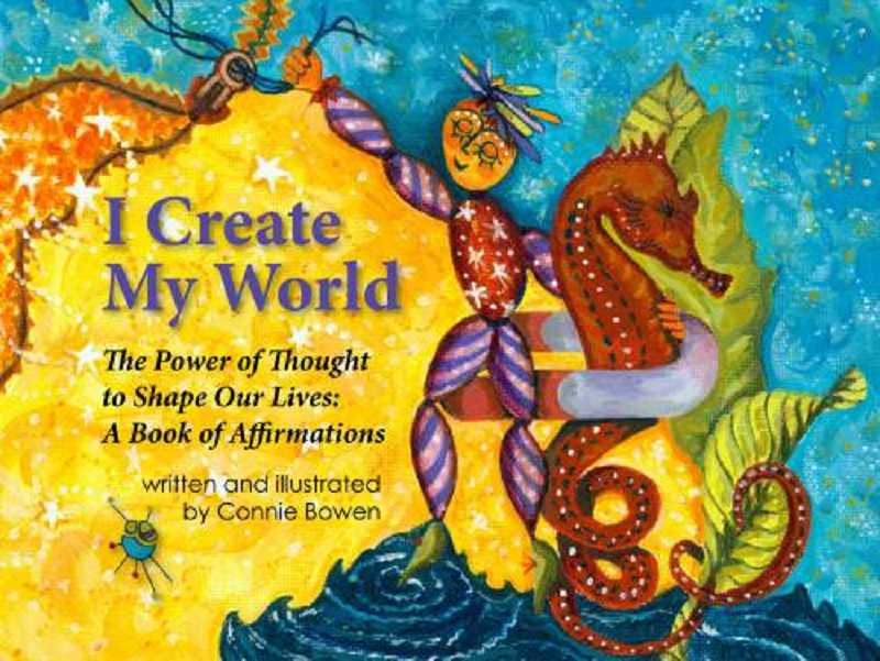 by: SUBMITTED PHOTO - The cover of 'I Create My World' is a colorful introduction to a book that will help kids find a better way to discover themselves.