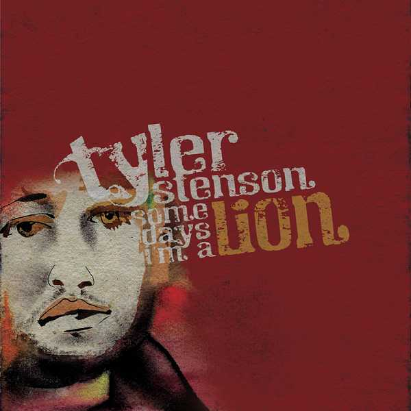 by: SUBMITTED - West Linn native Tyler Stenson's 10th album is entitled 'Some Days I'm a Lion.'