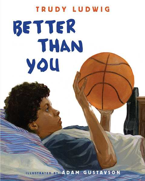 by: SUBMITTED - Trudy Ludwig's latest book is 'Better Than You.'