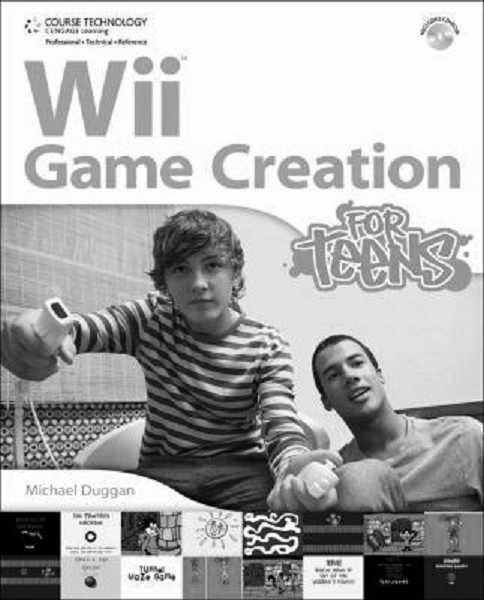 by: SUBMITTED PHOTO - SUBMITTED PHOTO Readers can learn the process for developing video games with 'Wii Game Creation for Teens' by Michael Duggan.