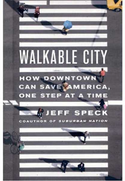 by: SUBMITTED PHOTO - The transportation advisory board and the parks board will be reading the book 'Walkable City: How Downtown Can Save America, One Step at a Time,' by Jeff Speck.