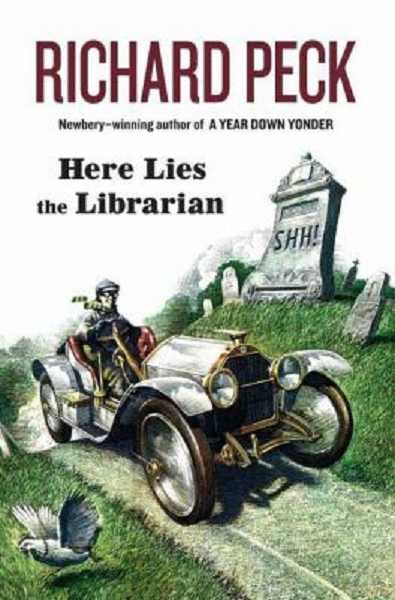 by: SUBMITTED - Check out 'Here Lies the Librarian' by Richard Peck at the West Linn Library.