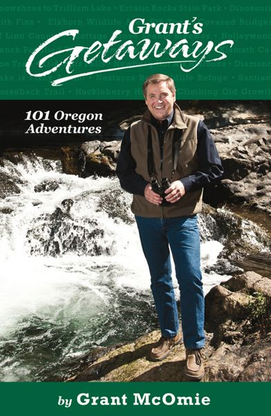by: COURTESY PHOTO - Grant McOmie is releasing a new book, Grant's Getaways: 101 Oregon Adventures, which he will talk about Tuesday at the Forest Grove United Church of Christ.