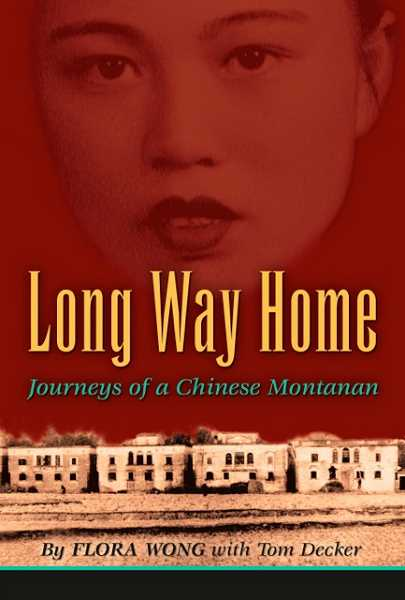Flora Wongs book, Long Way Home, earned her a Helena History Preservation Award in 2012.