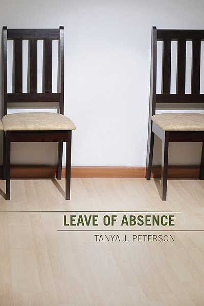 by: SUBMITTED PHOTO - Leave of Absence is Tanya J. Petersons first novel and deals with mental health issues
