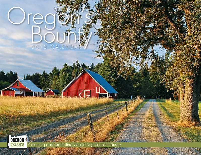 by: SUBMITTED PHOTO - Your picture of scenic Oregon could be included in the 2014 Oregon Farm Bureau calendar.
