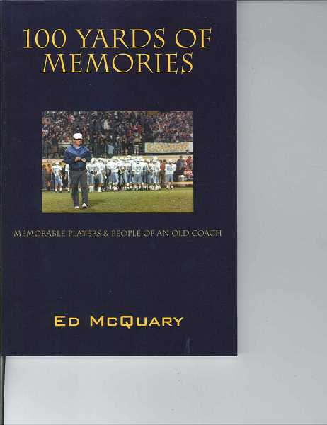 by: SUBMITTED PHOTO - Ed McQuary, former football coach at Lakeridge and Riverdale high schools, has published 100 Yards of Memories: Memorable Players and People of an Old Coach.