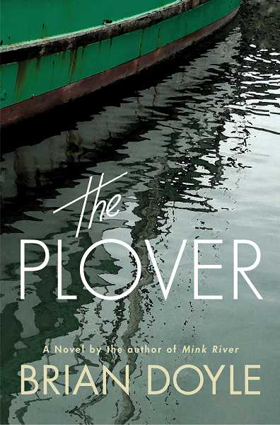 The Plover by Brian Doyle is available from booksellers everywhere.