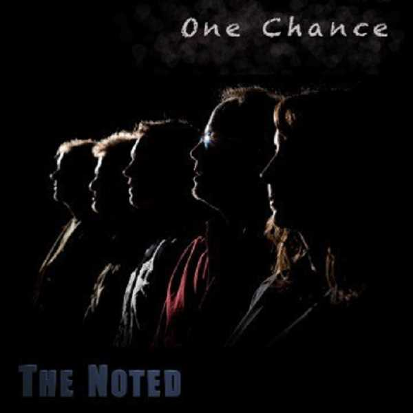 Photo Credit: SUBMITTED PHOTO - The Noted has released One Chance, available on iTunes.