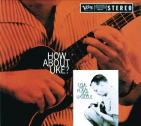 by: Jim Clark, Lyle Ritz recorded a jazz ukelele record in 1958.