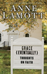 by: , 'Grace (Eventually)' by Anne Lamott, Riverhead.