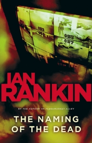by: , 'The Naming of the Dead,' by Ian Rankin, published by Little, Brown and Co.