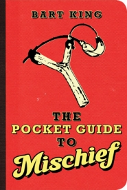 by: , 'The Pocket Guide to Mischief'
