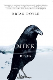 "by:  ""Mink River"" by Lake Oswego author Brian Doyle"