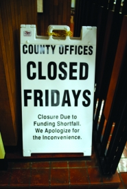 by: Darryl Swan CLOSED FOR BUSINESS — Columbia County has limited its services, including closing county offices on Fridays, in response to a revenue shortfall.