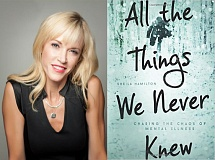 SUBMITTED PHOTOS - Pictured above is the cover of Sheila Hamilton's first book, 'All the Things We Never Knew.' She will speak at the Ledding Cultural Forum on Feb. 4.