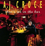 SUBMITTED PHOTO  - 'That's Me in the Bar' is A.J. Croces acclaimed album, first released in 1996. Croce will present a concert of the songs on the album Aug. 1 at Lake Theater and Cafe in Lake Oswego.